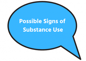 Possible Signs of Substance Use